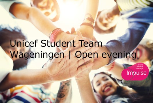 Unicef Student Team Wageningen; Open Evening